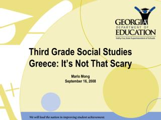 Third Grade Social Studies Greece: It s Not That Scary  Marlo Mong September 16, 2008