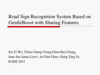 Road Sign Recognition System Based on GentleBoost with Sharing Features
