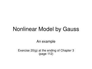 Nonlinear Model by Gauss