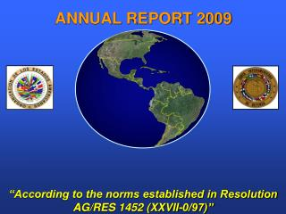 """According to the norms established in Resolution AG/RES 1452 (XXVII-0/97)"""