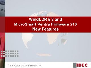 WindLDR 5.3 and  MicroSmart Pentra Firmware 210  New Features