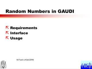 Random Numbers in GAUDI