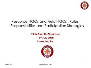 Resource NGOs and Field NGOs : Roles, Responsibilities and Participation Strategies