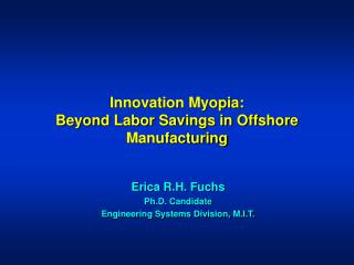 Innovation Myopia:  Beyond Labor Savings in Offshore Manufacturing
