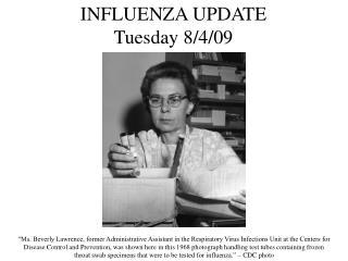 INFLUENZA UPDATE Tuesday 8/4/09