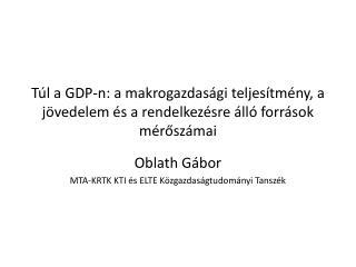 Oblath Gábor MTA-KRTK KTI és ELTE Közgazdaságtudományi Tanszék