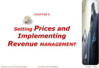 CHAPTER 6 Setting P rices and Implementing  R evenue  MANAGEMENT