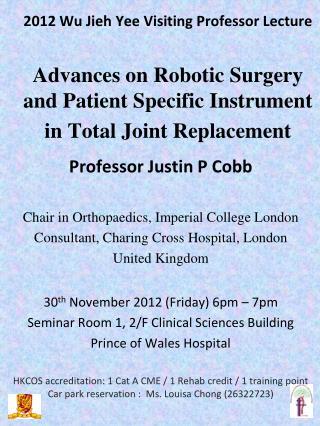 Professor Justin P Cobb Chair in Orthopaedics, Imperial College London