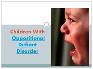Children  With Oppositional Defiant Disorder
