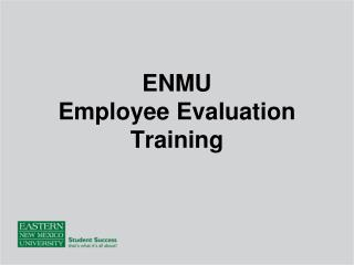 ENMU  Employee Evaluation Training