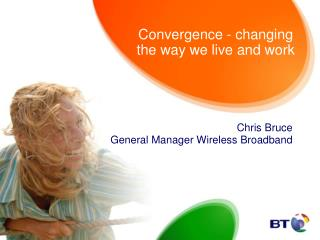 Convergence - changing the way we live and work