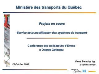 Projets en cours Service de la modélisation des systèmes de transport