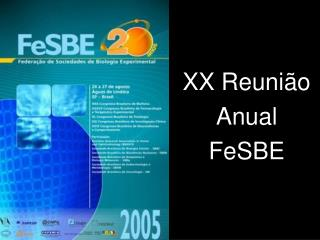 XX Reunião Anual FeSBE