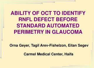 ABILITY OF OCT TO IDENTIFY RNFL DEFECT BEFORE STANDARD AUTOMATED PERIMETRY IN GLAUCOMA