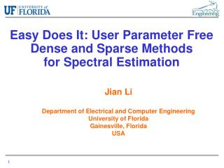 Easy Does It: User Parameter Free Dense and Sparse Methods  for Spectral Estimation