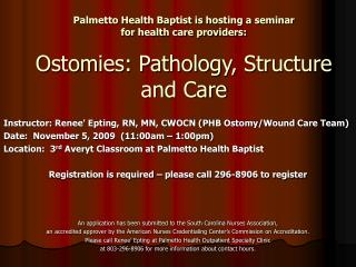 Instructor: Renee' Epting, RN, MN, CWOCN (PHB Ostomy/Wound Care Team)