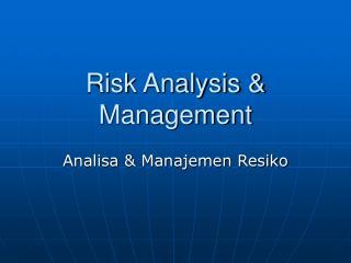 Risk Analysis & Management