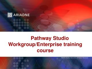 Pathway Studio Workgroup/Enterprise training course