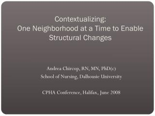 Contextualizing: One Neighborhood at a Time to Enable Structural Changes