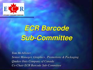ECR Barcode  Sub-Committee