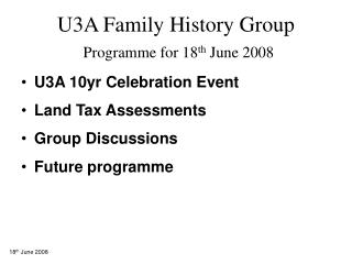 U3A Family History Group Programme for 18 th  June 2008