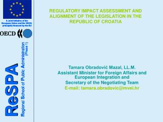 REGULATORY IMPACT ASSESSMENT AND ALIGNMENT OF THE LEGISLATION IN THE REPUBLIC OF CROATIA