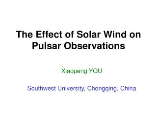 The Effect of Solar Wind on Pulsar Observations