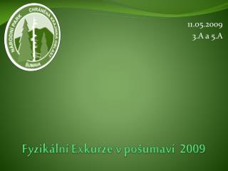 Fyzikální Exkurze v  pošumaví   2009