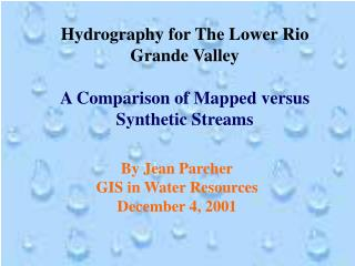 Hydrography for The Lower Rio Grande Valley A Comparison of Mapped versus Synthetic Streams