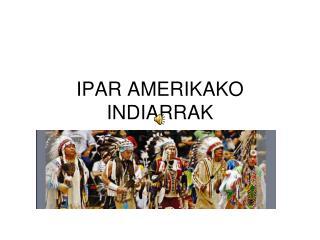 IPAR AMERIKAKO INDIARRAK