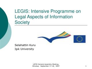 LE G IS : Intensive Programme on Legal Aspects of Information Society