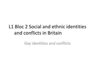 L1 Bloc 2 Social and  ethnic identities  and  conflicts  in  Britain