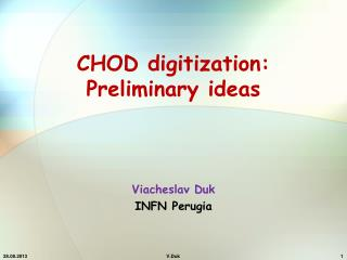 CHOD digitization: Preliminary ideas