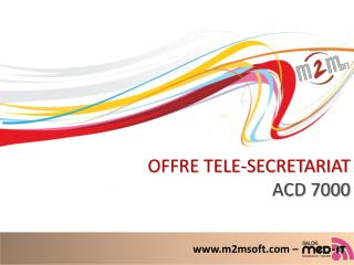 OFFRE TELE-SECRETARIAT ACD 7000