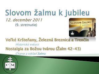 Slovom žalmu k jubileu 12. december 2011  (9. stretnutie)