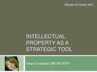 Intellectual property as a strategic tool