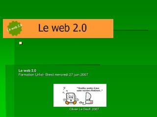 Le web 2.0 Formation Urfist- Brest mercredi 27 juin 2007