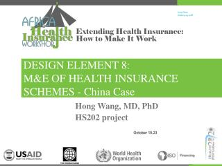 DESIGN ELEMENT 8: M&E OF HEALTH INSURANCE SCHEMES - China Case