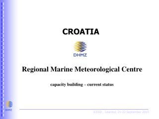 CROATIA  Regional Marine Meteorological Centre capacity building – current status