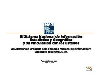 El Sistema Nacional de Información Estadística y Geográfica y su vinculación con los Estados