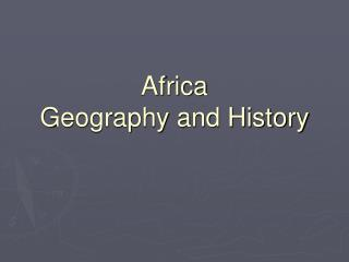 Africa Geography and History