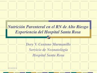 Nutrición Parenteral en el RN de Alto Riesgo  Experiencia del Hospital Santa Rosa