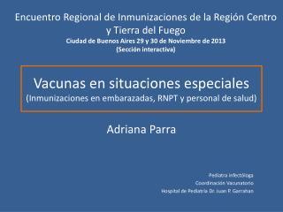 Vacunas en situaciones especiales (Inmunizaciones en embarazadas, RNPT y personal de salud )