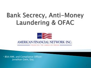 Bank Secrecy, Anti-Money Laundering & OFAC