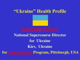 """Ukraine"" Health Profile"