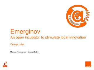 Emerginov An open incubator to stimulate local innovation '