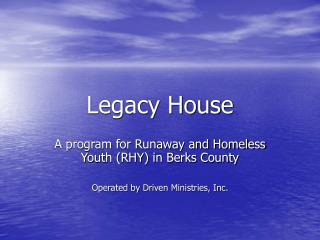 Legacy House