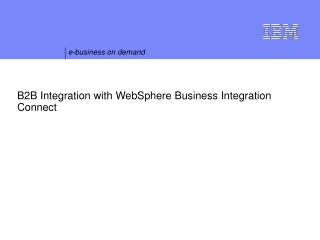 B2B Integration with WebSphere Business Integration Connect