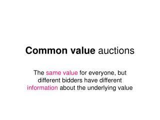 Common value  auctions