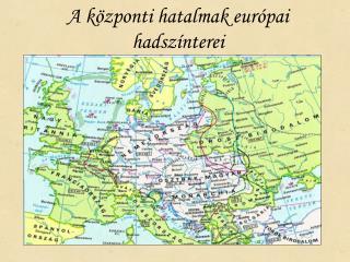 A központi hatalmak európai hadszínterei